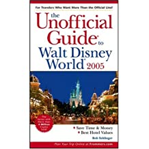 The Unofficial Guide to Walt Disney World 2005 (Unofficial Guides)