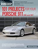 101 Projects for Your Porsche 911 996 and 997 1998-2008 (Motorbooks Workshop) by Wayne R. Dempsey (15-Feb-2014) Paperback