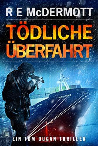 Tödliche Überfahrt: Ein Tom Dugan Thriller (Tom Dugan Serie 3) Np-serie