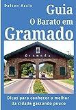 Guia O Barato em Gramado: Dicas para conhecer o melhor da cidade, gastando pouco (Portuguese Edition)