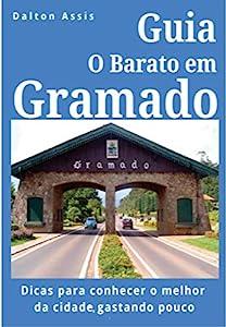 hoteles baratos: Guia O Barato em Gramado: Dicas para conhecer o melhor da cidade, gastando pouco...