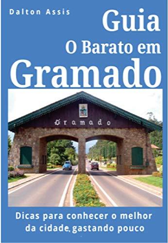 Guia O Barato em Gramado: Dicas para conhecer o melhor da cidade ...