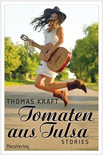 Tomaten aus Tulsa: Stories