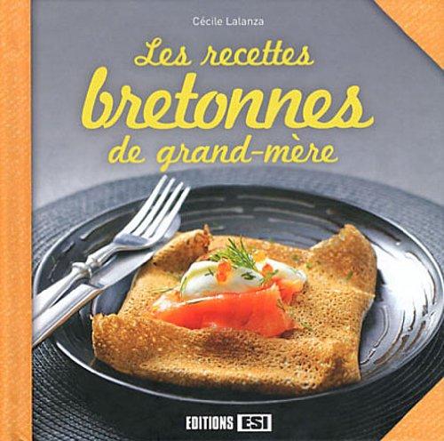 Les recettes bretonnes de grand-mère par Cécile Lalanza