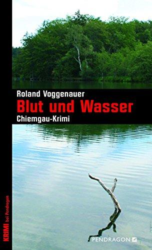 Blut und Wasser (Chiemgau-Krimi)