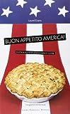 Buon appetito, America! Ediz. illustrata