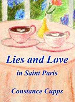 Lies and Love in Saint Paris (English Edition) di [Cupps, Constance]