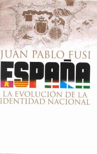 Descargar Libro España. la evolucion de la identidad nacional (Historia) de Juan Pablo Fusi