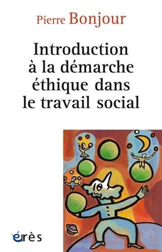 INTRODUCTION  LA DMARCHE THIQUE DANS LE TRAVAIL SOCIAL