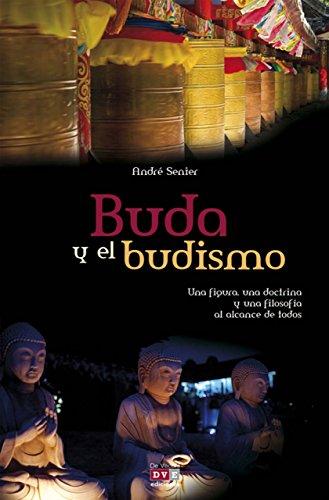 Buda y el budismo por André Senier