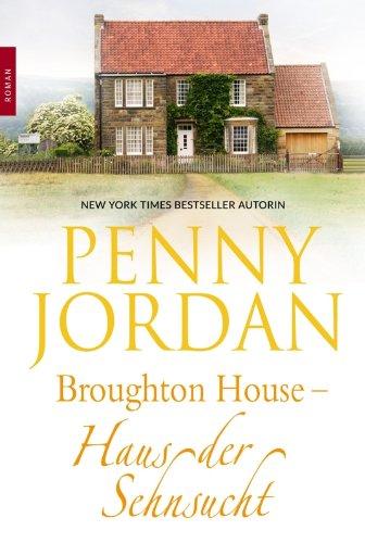 half off 1b230 d5469 Broughton House - Haus der Sehnsucht von  Jordan, Penny