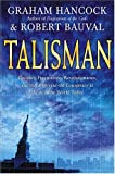 Talisman: Gnostics, Freemasons, Revolutionaries, and the 2000-Year-Old Conspiracy at Work in the World Today by Graham Hancock (2004-09-23) - Graham Hancock;Robert Bauval
