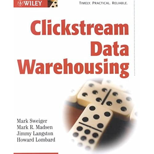 [(Clickstream Data Warehousing)] [By (author) Mark Sweiger ] published on (February, 2002)