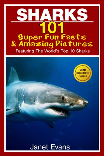 Super-pet-habitat (Sharks: 101 Super Fun Facts And Amazing Pictures (Featuring The World's Top 10 Sharks With Coloring Pages))