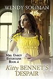 Kitty Bennet's Despair (Mrs. Darcy Entertains Book 4)