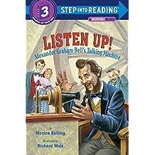 Listen Up!: Alexander Graham Bell's Talking Machine (Step into Reading) by Monica Kulling (2007-08-28)