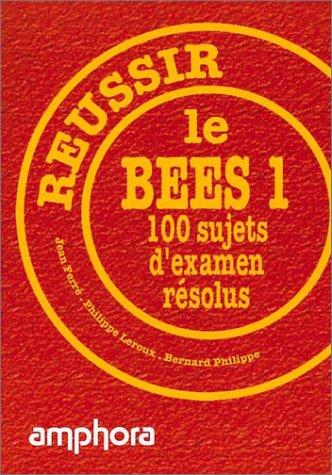 Réussir le B.E.E.S 1. 100 sujets d'examen résolus par J. Ferré