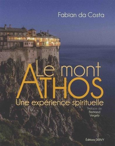 Le mont Athos : Une expérience spirituelle