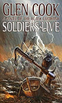 Soldiers Live (The Chronicles of The Black Company)