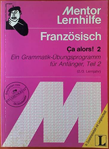 Mentor Lernhilfe Band 96 Französisch. Ca alors! 2 - Ein Grammatik-Übungsprogramm für Anfänger, Teil 2 (2./3. Lernjahr)