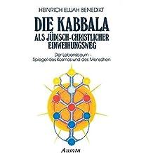 Die Kabbala als jüdisch-christlicher Einweihungsweg: Bd. 2: Der Lebensbaum - Spiegel des Kosmos und des Menschen
