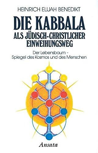 Preisvergleich Produktbild Die Kabbala als jüdisch-christlicher Einweihungsweg: Bd. 2: Der Lebensbaum - Spiegel des Kosmos und des Menschen