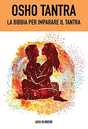 Osho tantra: la Bibbia per imparare il Tantra (Italian Edition ...