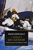 I pirati dei Caraibi. Ascesa e caduta dei signori del mare