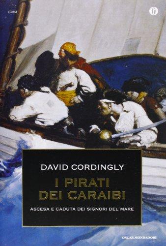 I pirati dei Caraibi. Ascesa e caduta dei signori del mare - Amazon Libri
