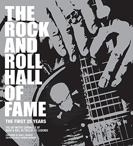 Rock and Roll Hall of Fame, The: The First 25 Years por Holly George-Warren