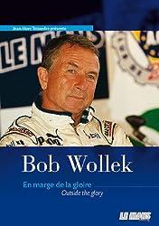 Bob Wollek : En marge de la gloire
