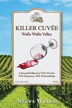 Killer Cuvee: Winemaker Series (The Winemaker Series Book 1) (English Edition) par [Wells, Steven M]