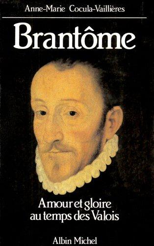 Brantme - Amour et gloire au temps des Valois