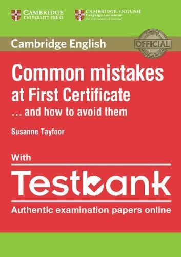 Common Mistakes at First Certificate. ...and how to avoid them. Paperback with Testbank: 1