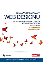 Niezawodne zasady web designu: Projektowanie spektakularnych witryn internetowych