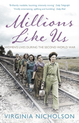 Millions Like Us: Women's Lives in the Second World War (English Edition) Virginia Hurricane