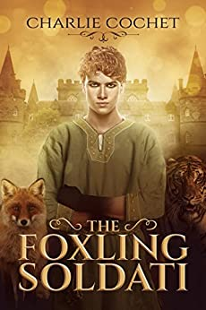 The Foxling Soldati (Soldati Hearts Book 2) by [Cochet, Charlie]