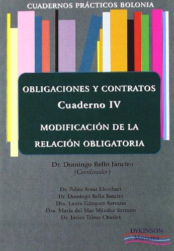 Cuadernos Prácticos Bolonia. Obligaciones y Contratos. Cuaderno IV. Modificación de la relación obligatoria. (Colección Cuadernos Prácticos Bolonia)
