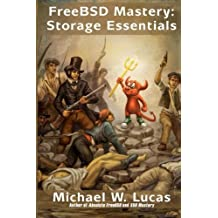 FreeBSD Mastery: Storage Essentials (IT Mastery) (Volume 4) by Michael W Lucas (2014-11-28)