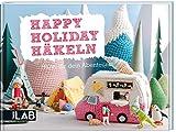 Happy Holiday Häkeln (TOPP LAB): Häkel dir dein Abenteuer!