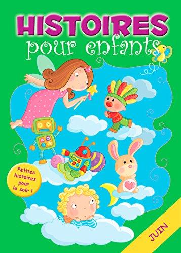 30 histoires à lire avant de dormir en juin: Petites histoires pour le soir (Histoires avant d'aller dormir t. 6) (French Edition)