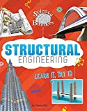 Structural Engineering: Learn It, Try It! (Science Brain Builders)