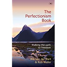 The Perfectionism Book: walking the path to freedom