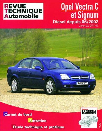 Revue Technique 673.1 Opel Vectra C Diesel et Signum Depuis 06/02