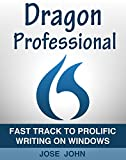 #10: Fast Track to Prolific Writing on Windows: Dragon Professional Individual 15