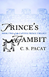 Prince's Gambit: Captive Prince Book Two (The Captive Prince Trilogy)