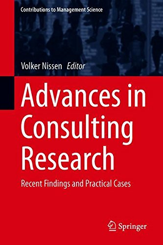 Advances in Consulting Research: Recent Findings and Practical Cases (Contributions to Management Science)