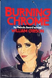 Burning Chrome by William Gibson (1986-04-06)