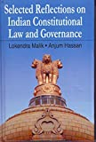 SELECTED REFLECTIONS ON INDIAN CONSTITUTIONAL LAW AND GOVERNANCE