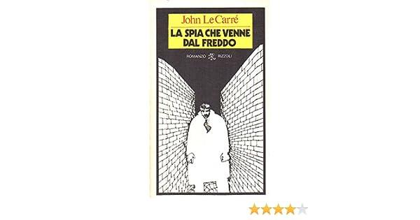 a2f36f4eb8 Amazon.it: La spia che venne dal freddo 1980 - LE CARRE' JOHN - Libri